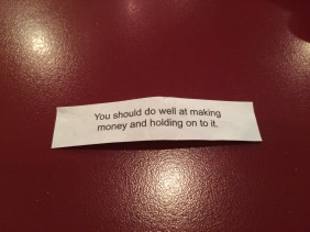 "My wonderful fortune that I hope comes true. ""You should do well at making money and holding on to it."""