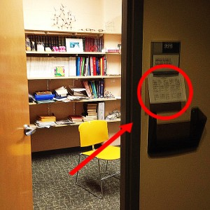 Helpful Hint: Teachers' office hours are posted outside of their doors.